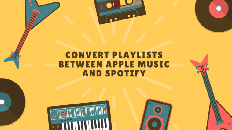 Convert Playlists Between Apple Music and Spotify