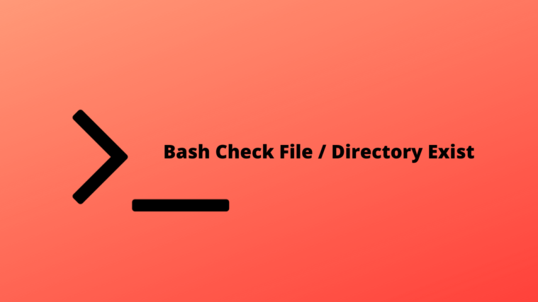 Bash Check File - Directory Exist
