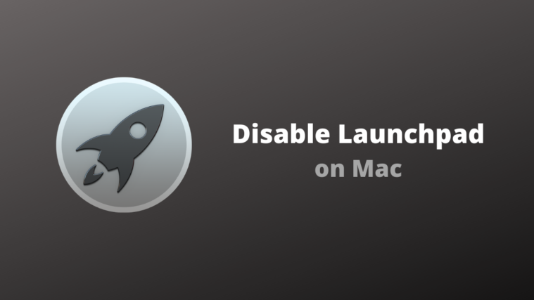 Disable Launchpad on Mac