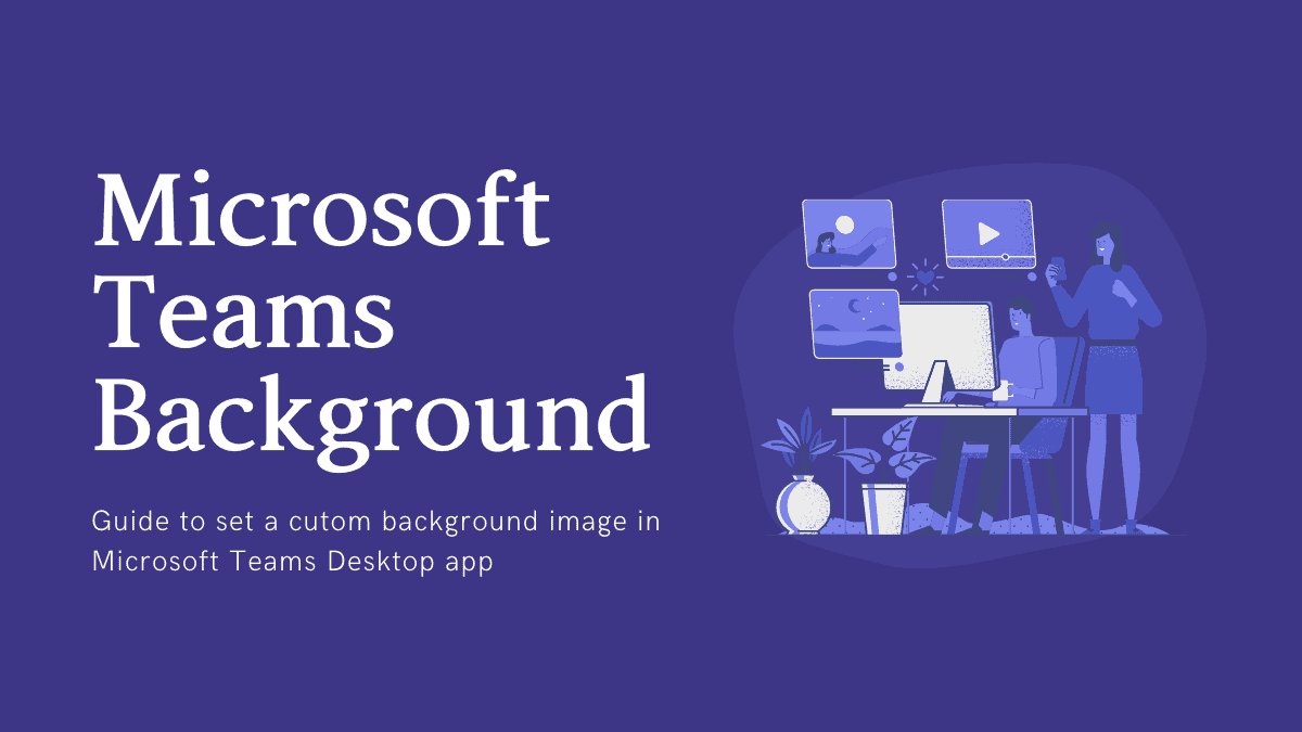 How To Change Your Background On Microsoft Teams All Things How