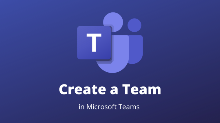 Create Team in Microsoft Teams