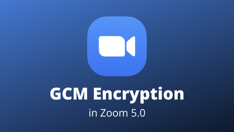 GCM Encryption Zoom 5.0
