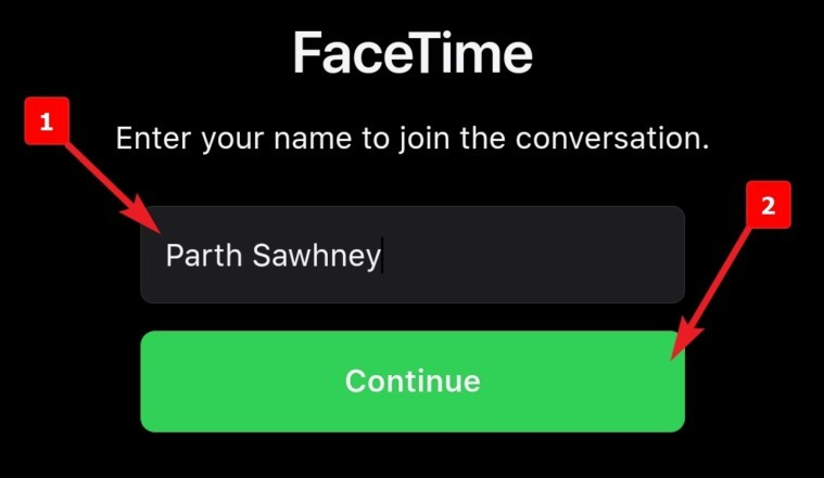enter your name and tap continue to use facetime on android